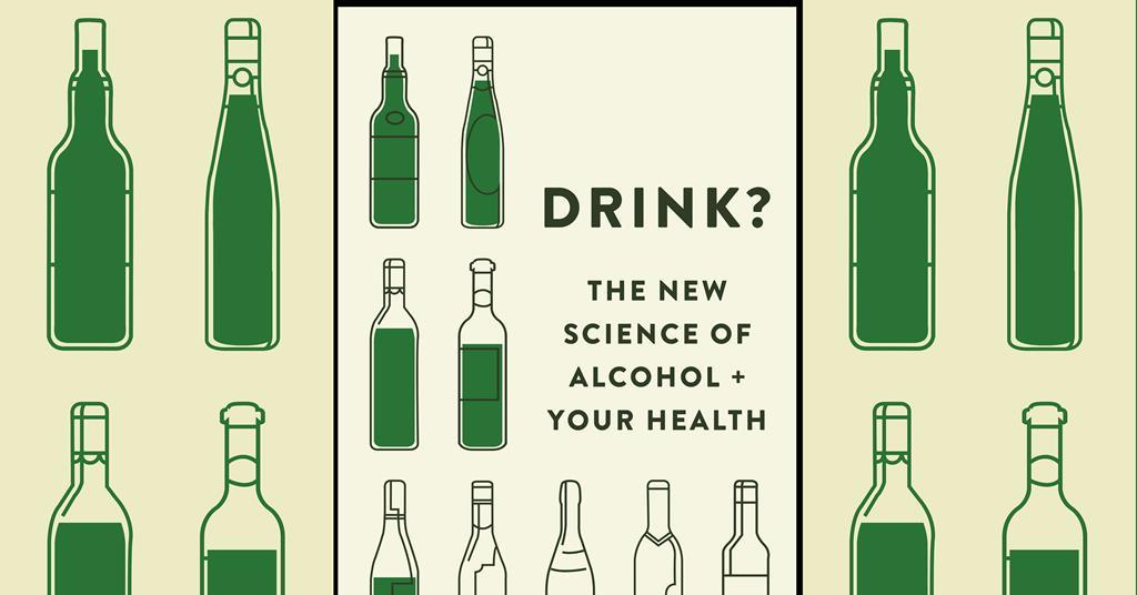 Drink? The New Science of Alcohol and Your Health